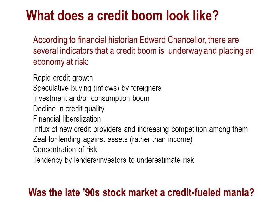 Was the late '90s stock market a credit-fueled mania? According to financial historian Edward Chancellor, there are several indicators that a credit b