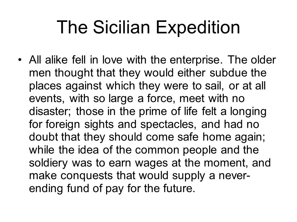 The Sicilian Expedition All alike fell in love with the enterprise.