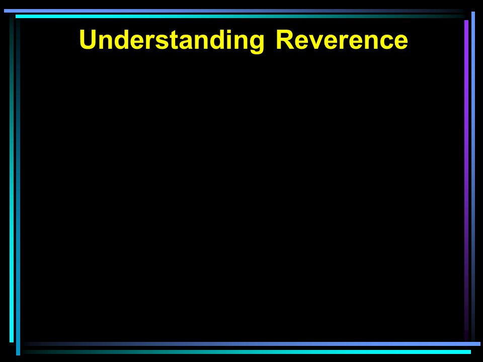 Understanding Reverence