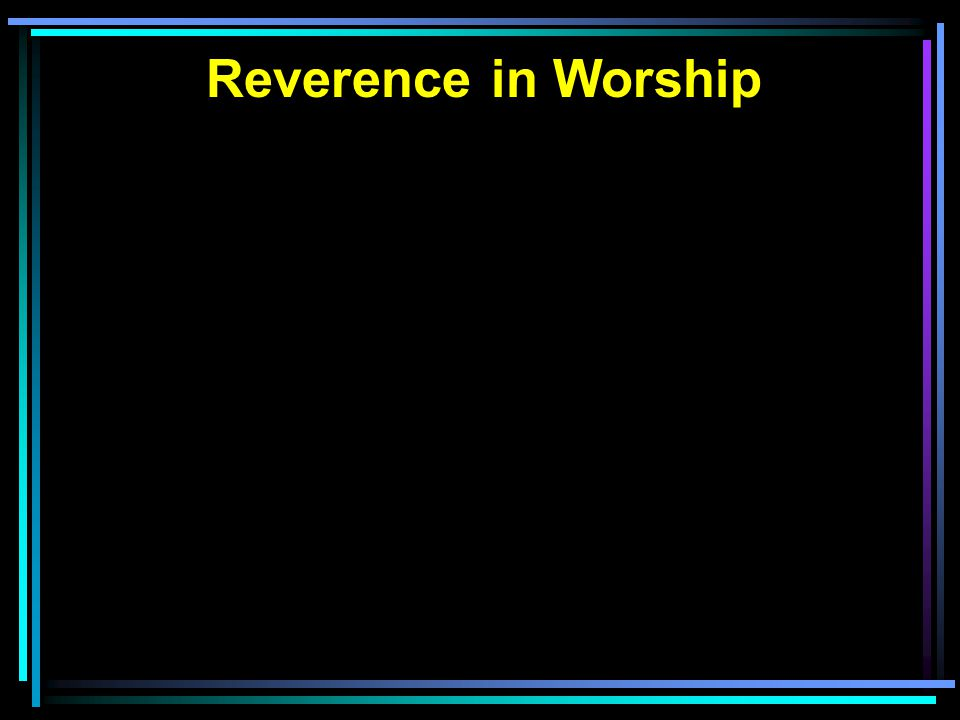 Reverence in Worship