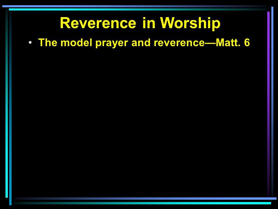 The model prayer and reverence—Matt. 6