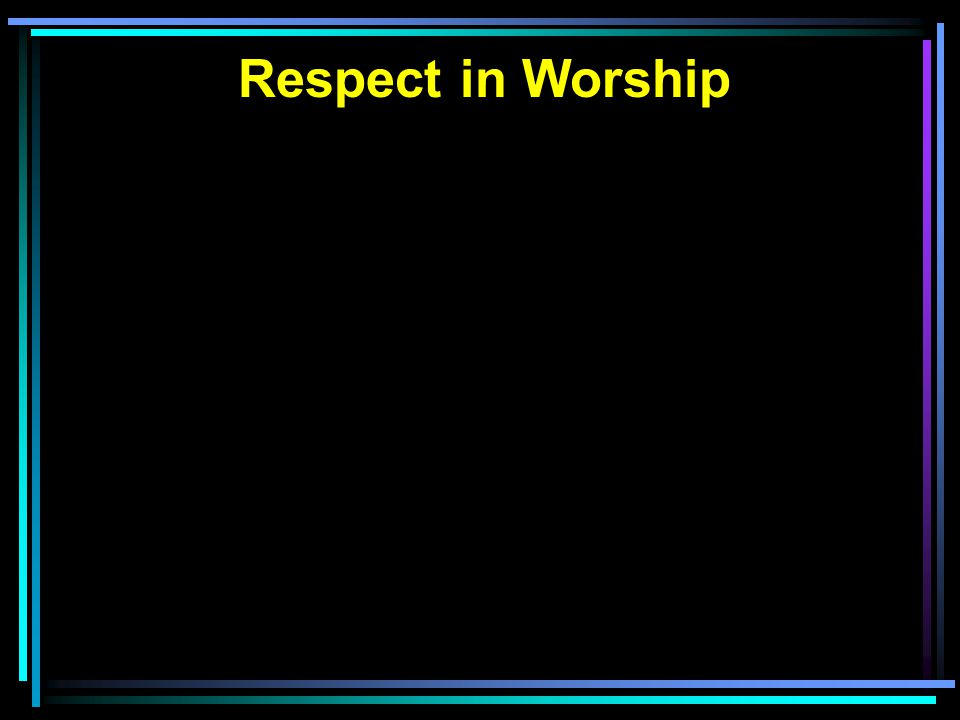 Respect in Worship