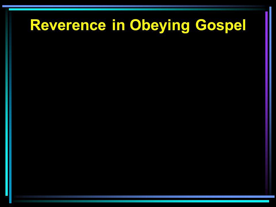 Reverence in Obeying Gospel
