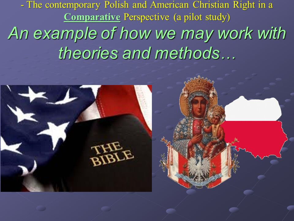 The Light and Darkness of the Occident - The contemporary Polish and American Christian Right in a Comparative Perspective (a pilot study) An example