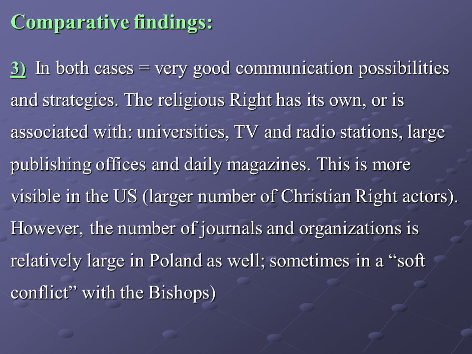 Comparative findings: 3) In both cases = very good communication possibilities and strategies.