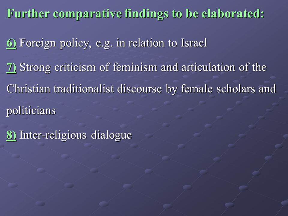 Further comparative findings to be elaborated: 6) Foreign policy, e.g.