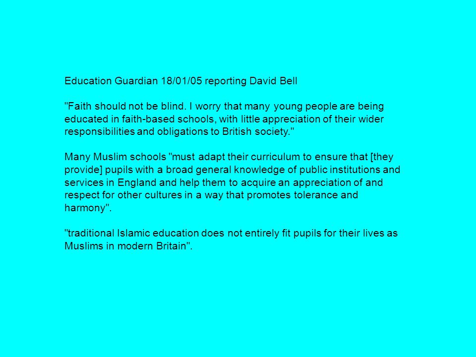 Education Guardian 18/01/05 reporting David Bell Faith should not be blind.