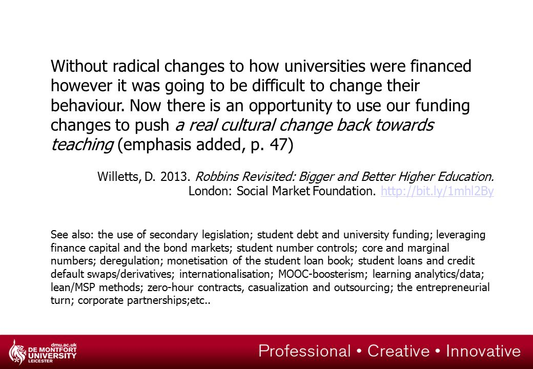 Without radical changes to how universities were financed however it was going to be difficult to change their behaviour.