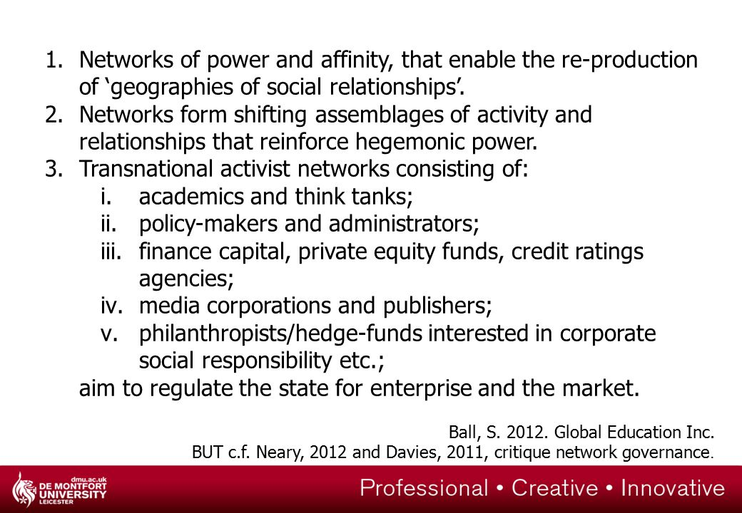 1.Networks of power and affinity, that enable the re-production of 'geographies of social relationships'.
