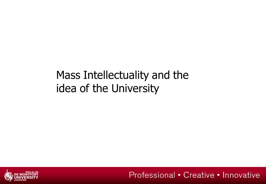 Mass Intellectuality and the idea of the University