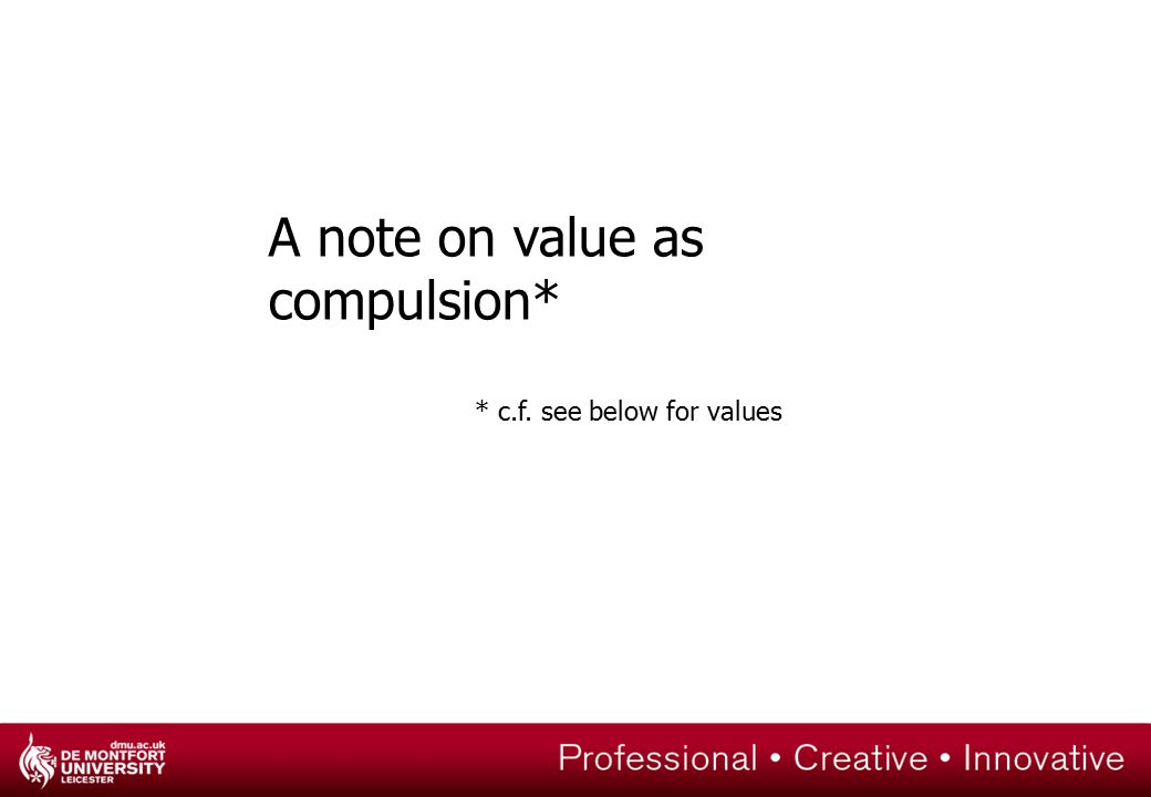 A note on value as compulsion* * c.f. see below for values