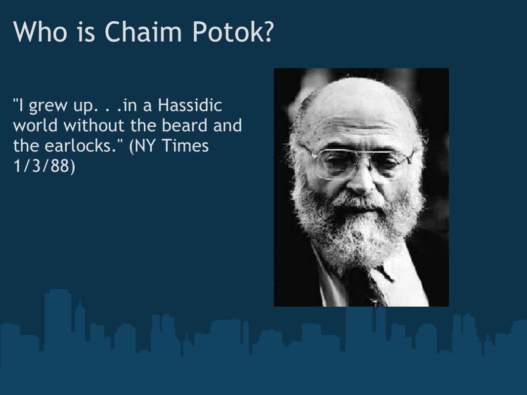 Who is Chaim Potok.