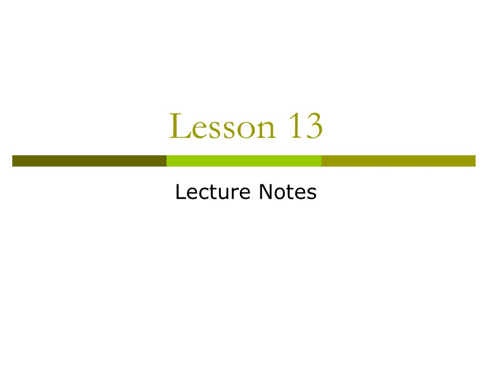 Lesson 13 Lecture Notes