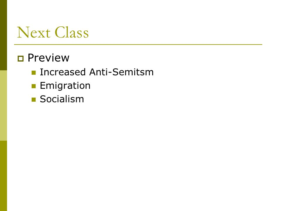 Next Class  Preview Increased Anti-Semitsm Emigration Socialism