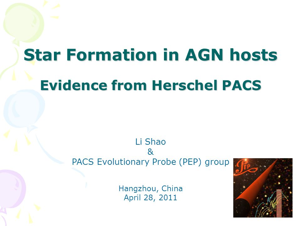 Star Formation in AGN hosts Li Shao & PACS Evolutionary Probe (PEP) group Hangzhou, China April 28, 2011 Evidence from Herschel PACS