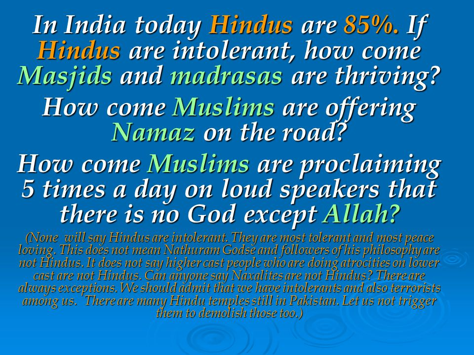 In India today Hindus are 85%.