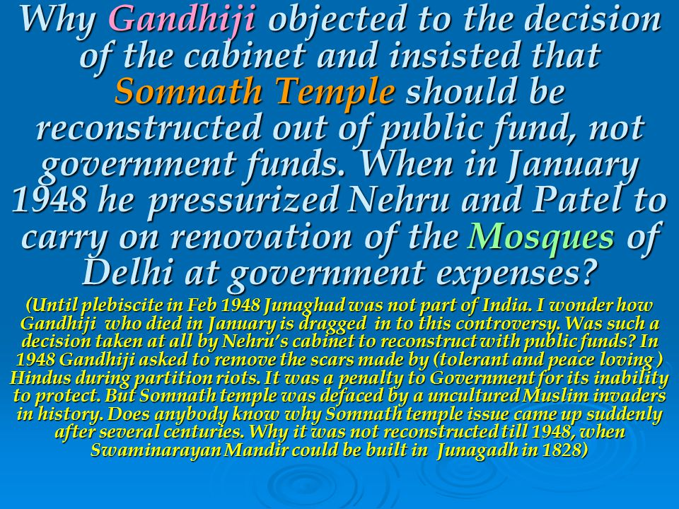 Why Gandhiji objected to the decision of the cabinet and insisted that Somnath Temple should be reconstructed out of public fund, not government funds.