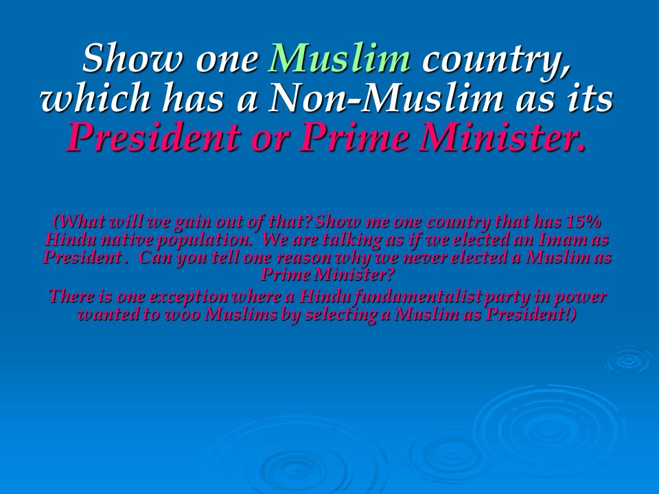 Show one Muslim country, which has a Non-Muslim as its President or Prime Minister.