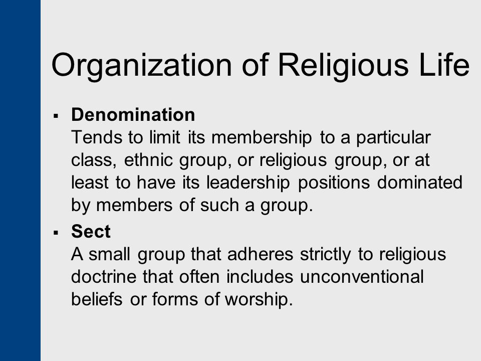  Denomination Tends to limit its membership to a particular class, ethnic group, or religious group, or at least to have its leadership positions dom