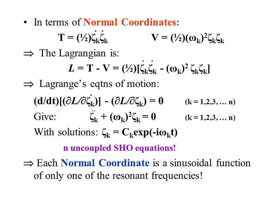 Algebra gives the eigenvector components: For ω 1 = 0: (The mode corresponding to uniform translation).