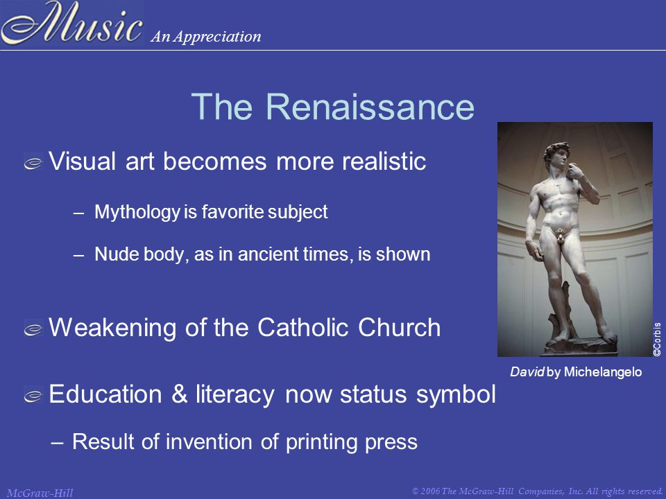 An Appreciation © 2006 The McGraw-Hill Companies, Inc. All rights reserved. McGraw-Hill The Renaissance –Mythology is favorite subject –Nude body, as