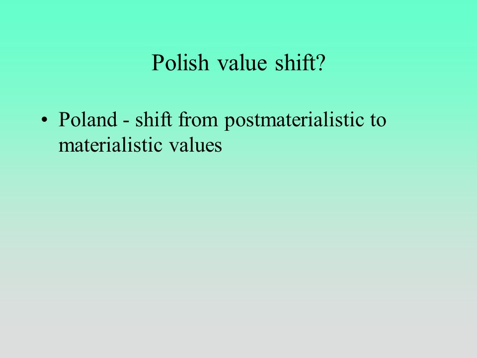 Generational changes (Poland) Lewicka (2003)Inglehart (1990)