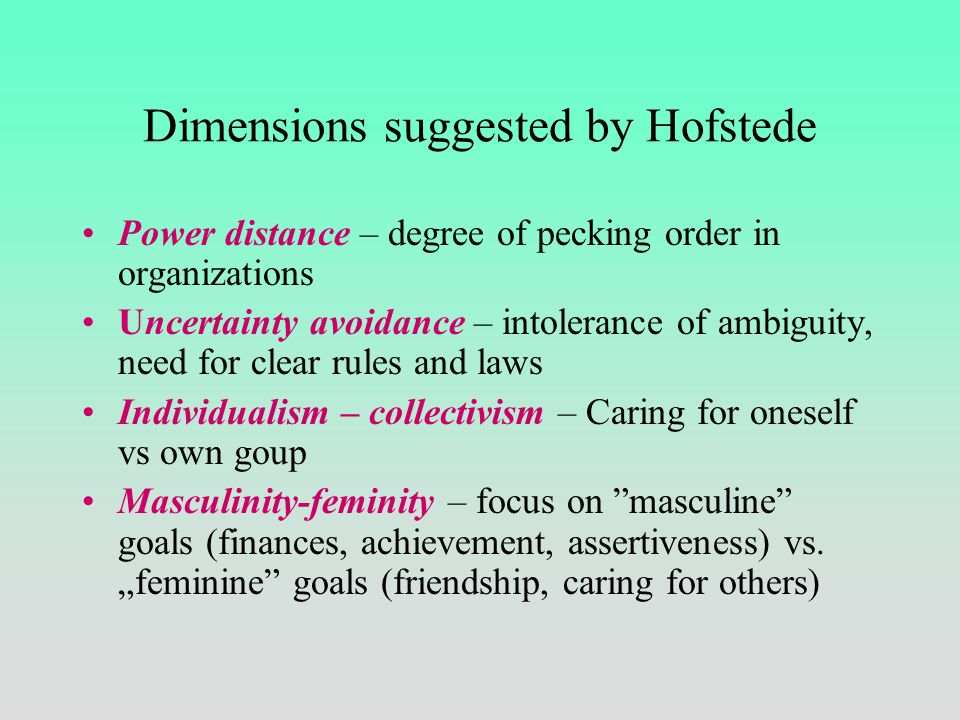 "Dimensions of culture G. Hofstede – years 70s and 80s –Studies of 117 000 IBM employes in 66 countries –Attempt at finding ""etic"" dimensions which wou"