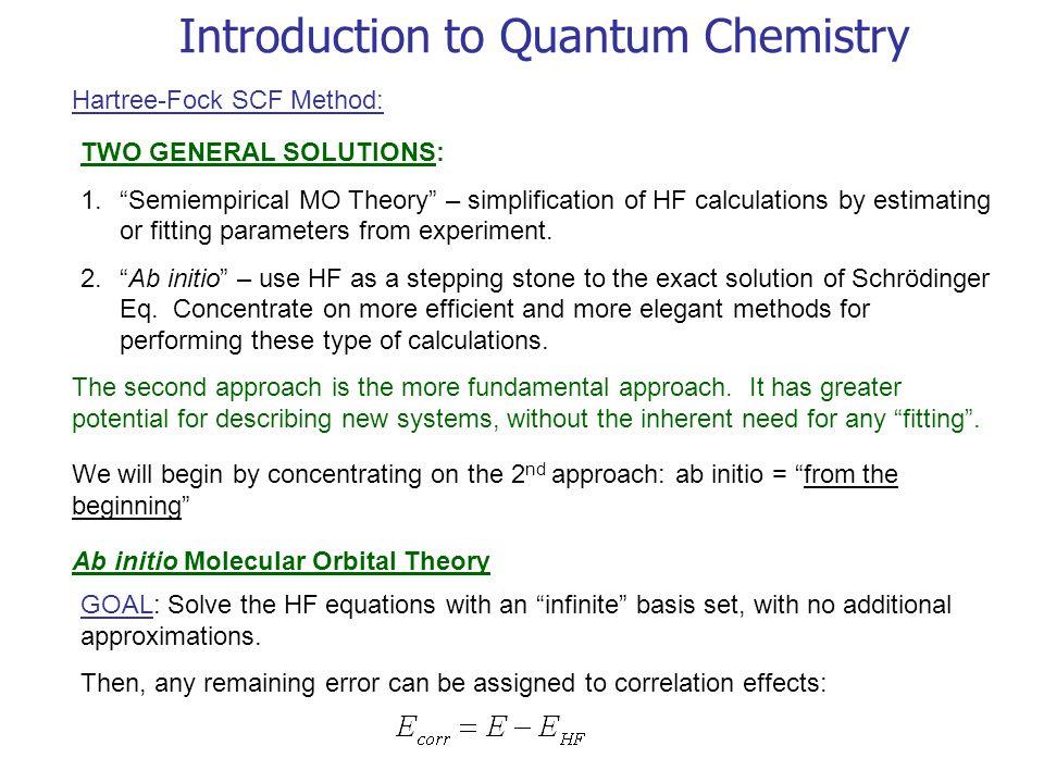 Introduction to Quantum Chemistry Ab initio Molecular Orbital Theory Utility: 1.