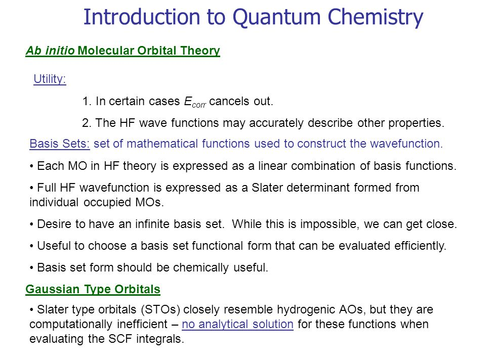 Introduction to Quantum Chemistry Ab initio Molecular Orbital Theory Utility: 1.