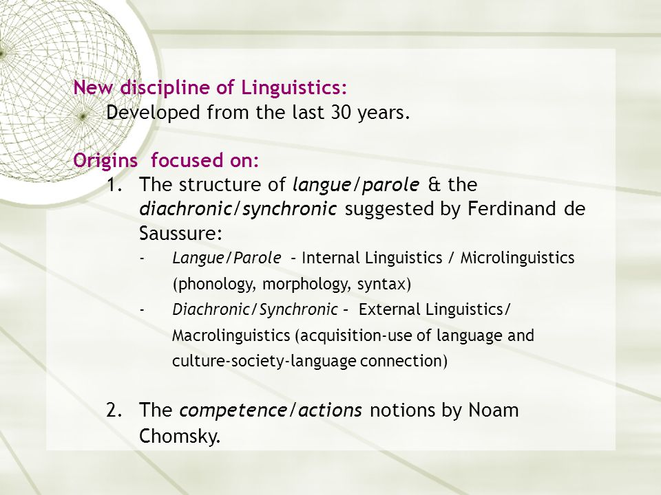 According to Trudgill Macrolinguistics focused on the study of the language (large-scale - group behaviour).