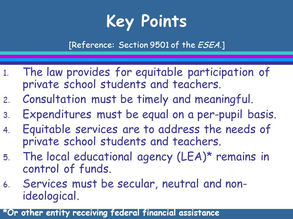 Key Points [Reference: Section 9501 of the ESEA.] 1.