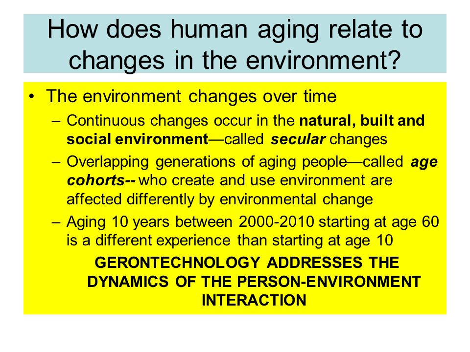 How does human aging relate to changes in the environment.
