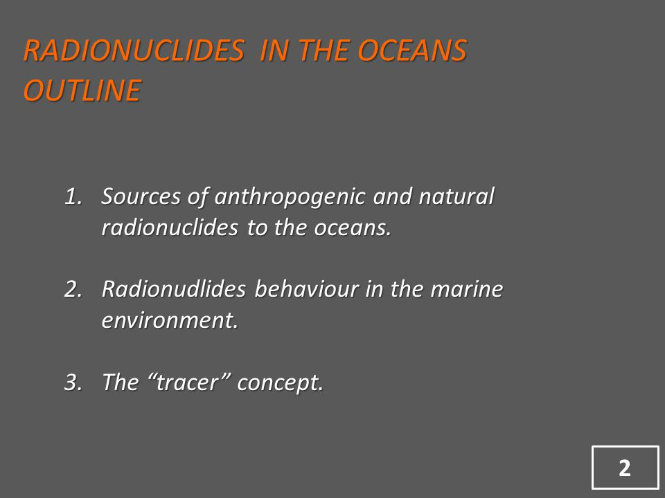 1.Sources of anthropogenic and natural radionuclides to the oceans.