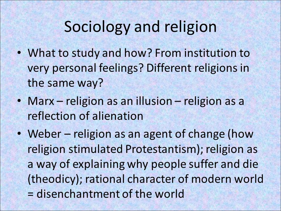 Sociology and religion What to study and how. From institution to very personal feelings.