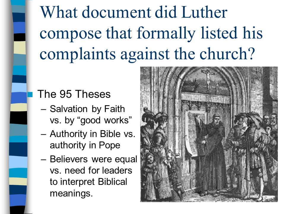 What document did Luther compose that formally listed his complaints against the church.
