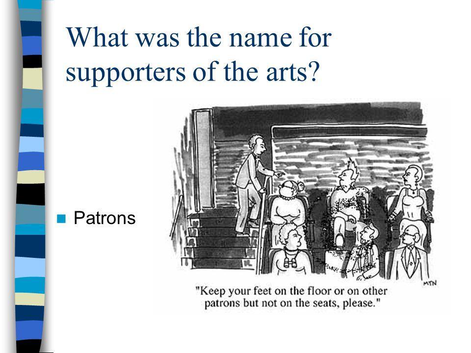What was the name for supporters of the arts Patrons