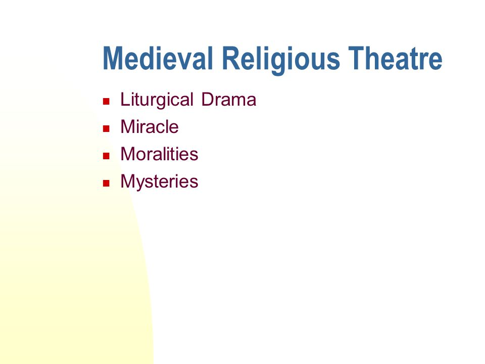 Medieval Religious Theatre Liturgical Drama Miracle Moralities Mysteries