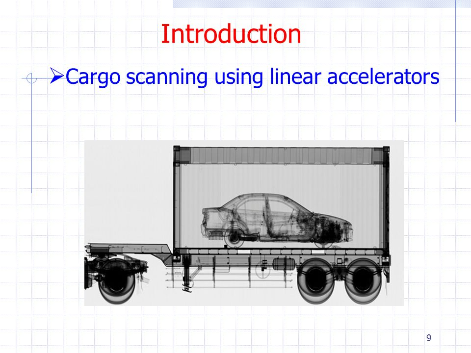 9  Cargo scanning using linear accelerators