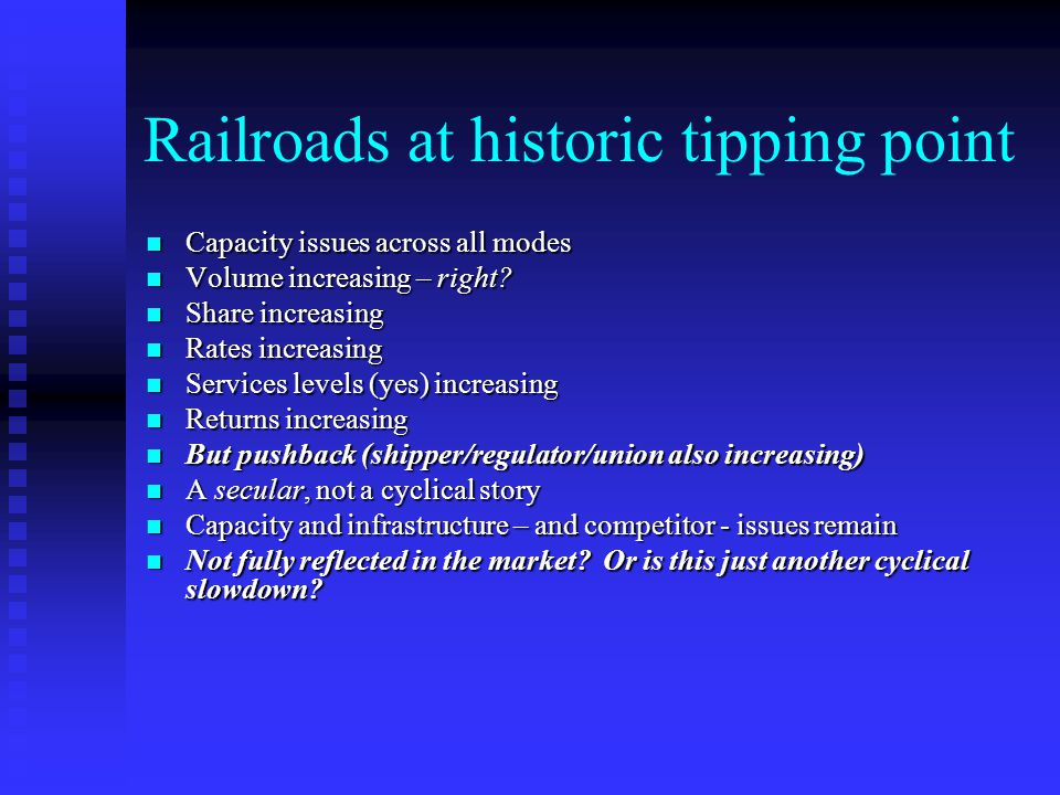 Railroads at historic tipping point Capacity issues across all modes Capacity issues across all modes Volume increasing – right.