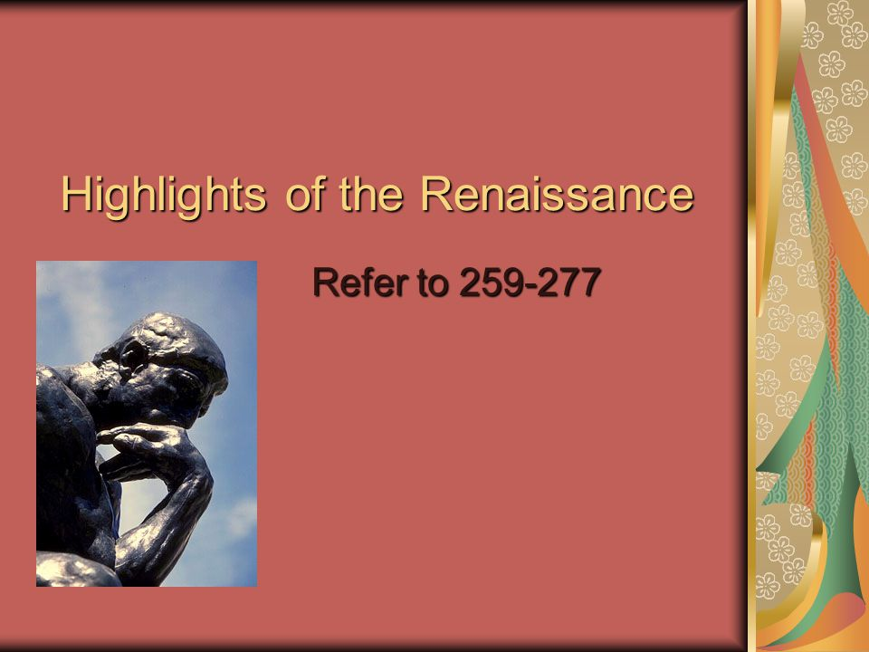 Highlights of the Renaissance Refer to 259-277