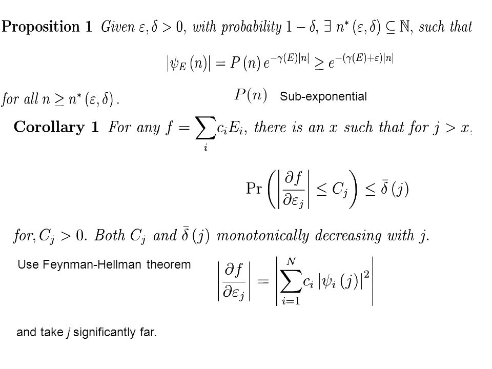 Use Feynman-Hellman theorem and take j significantly far. Sub-exponential