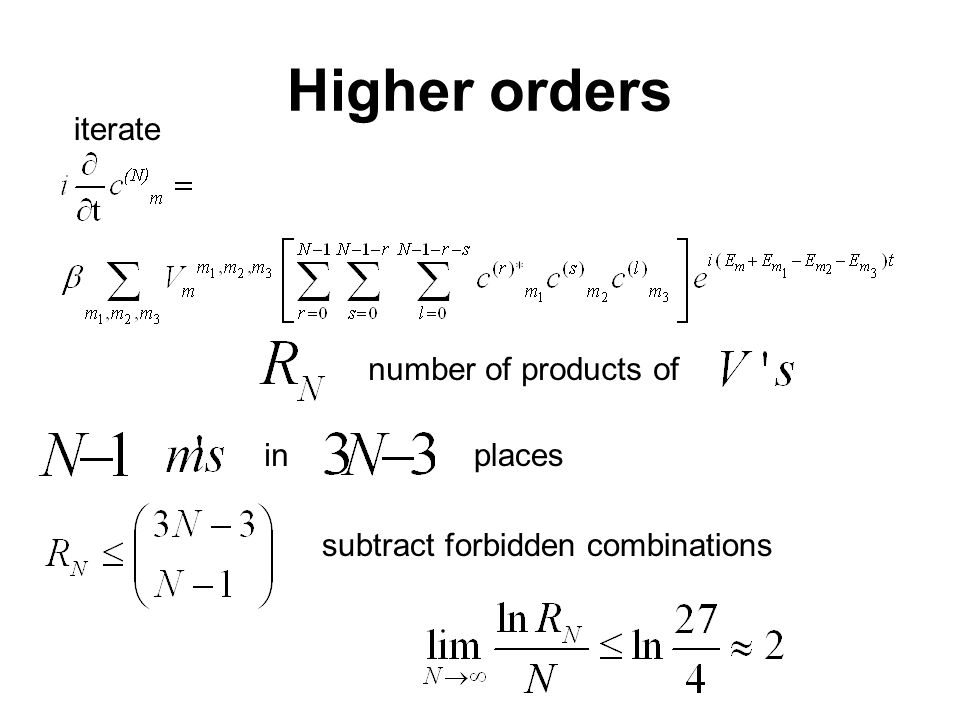 Higher orders iterate number of products of inplaces subtract forbidden combinations