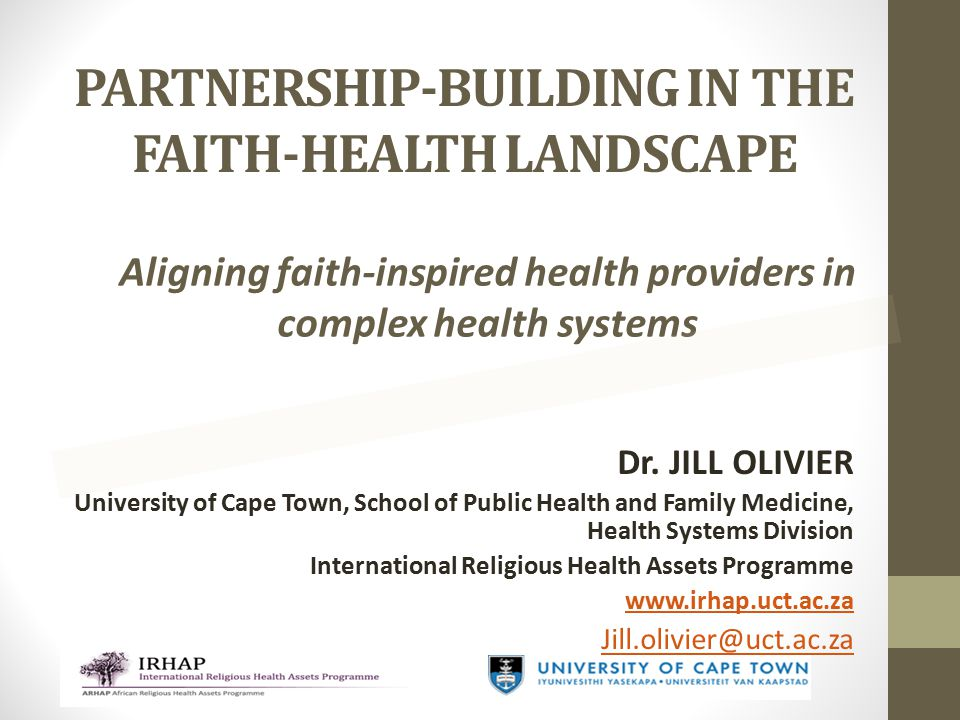 PARTNERSHIP-BUILDING IN THE FAITH-HEALTH LANDSCAPE Aligning faith-inspired health providers in complex health systems Dr.