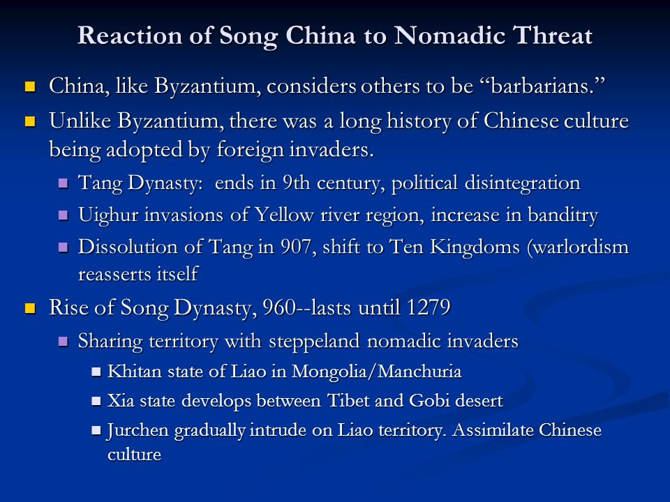 """Reaction of Song China to Nomadic Threat China, like Byzantium, considers others to be """"barbarians."""" China, like Byzantium, considers others to be """"ba"""