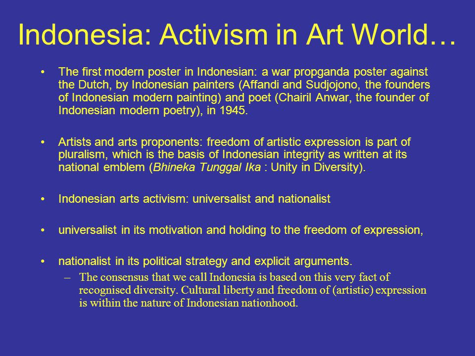 Indonesia: Activism in Art World… The first modern poster in Indonesian: a war propganda poster against the Dutch, by Indonesian painters (Affandi and Sudjojono, the founders of Indonesian modern painting) and poet (Chairil Anwar, the founder of Indonesian modern poetry), in 1945.