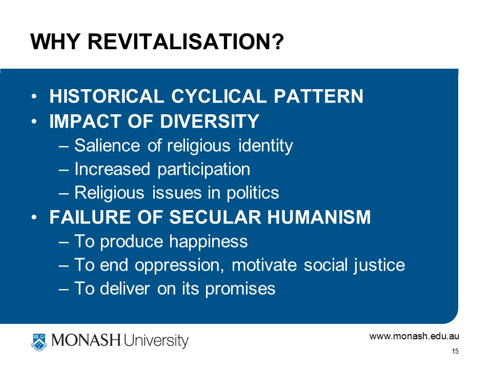 www.monash.edu.au 15 WHY REVITALISATION.