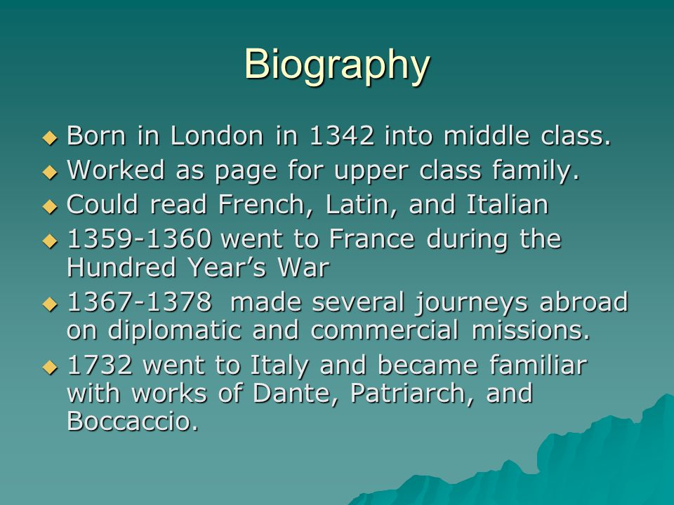 Biography  Born in London in 1342 into middle class.