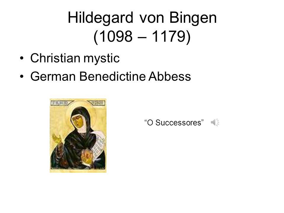 "Hildegard von Bingen (1098 – 1179) Christian mystic German Benedictine Abbess ""O Successores"""