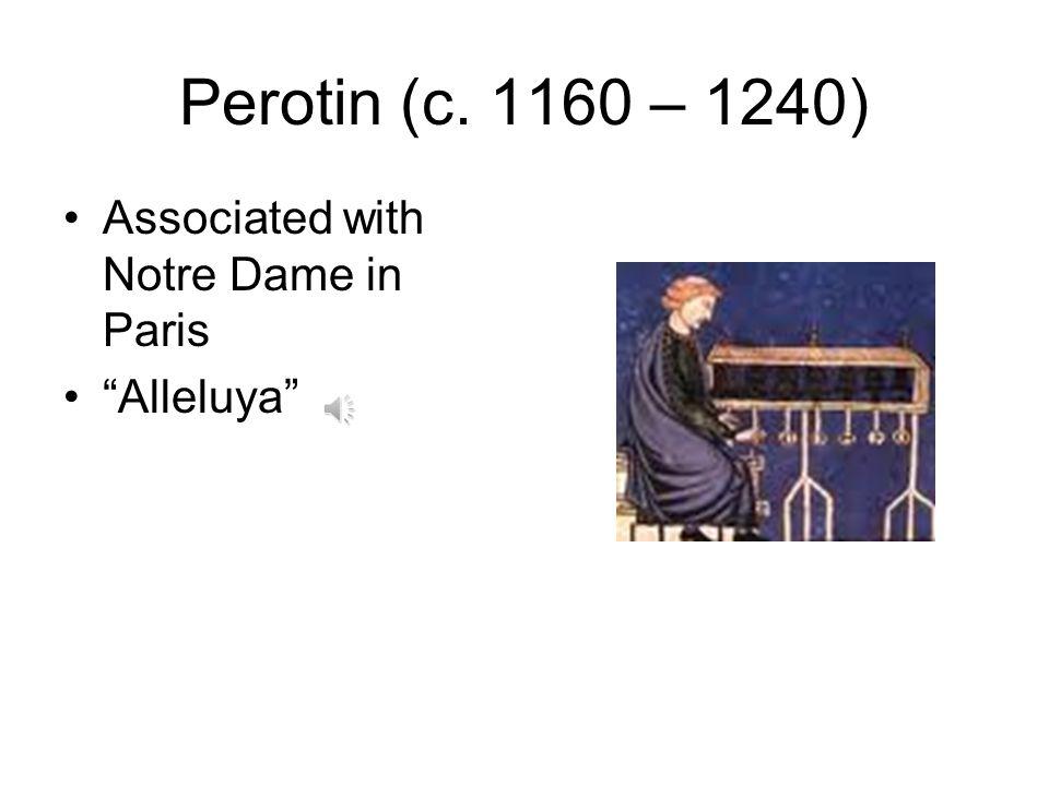 "Perotin (c. 1160 – 1240) Associated with Notre Dame in Paris ""Alleluya"""