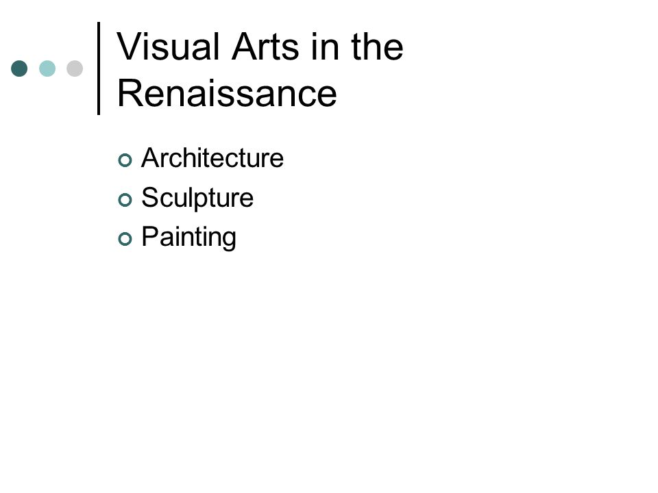 Visual Arts in the Renaissance Architecture Sculpture Painting